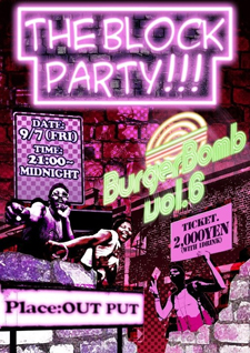 Burger Bomb vol.6 -THE BLOCK PARTY!!!-