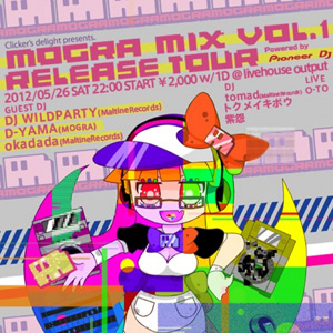 Clicker's delight presents. MOGRA MIX VOL.1  RELEASE TOUR